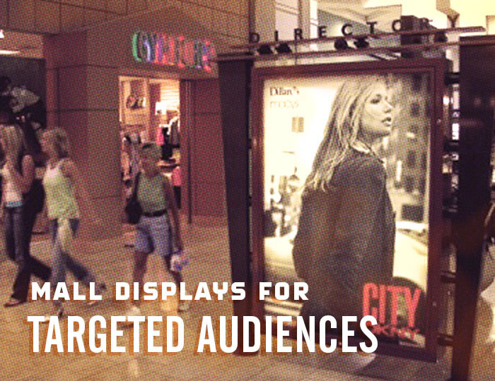 Mall Displays for Targeted Audiences